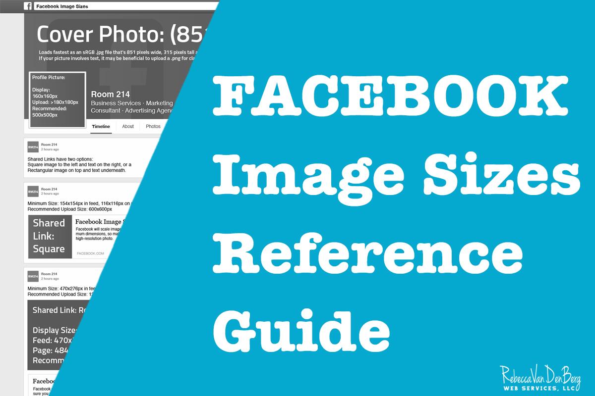 Facebook Image Sizes Reference Guide - Rebecca VanDenBerg Web Services